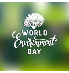 World environment day hand lettering for posters vector