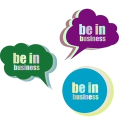 Be in business set of stickers labels tags vector
