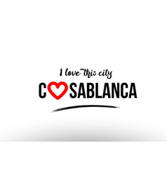 Casablanca city name love heart visit tourism vector