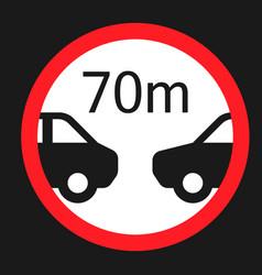 minimum distance 70m sign flat icon vector image