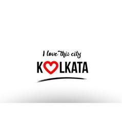 Kolkata city name love heart visit tourism logo vector