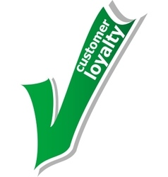 Customer loyalty words on green check mark symbol vector