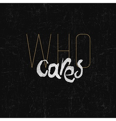 who cares vintage vector image