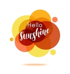 Hello sunshine - creative quote abstract colorful vector