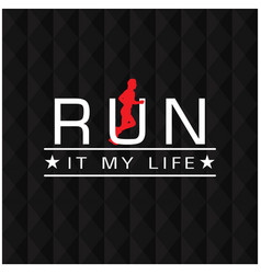 run it my life text polygon black background vector image