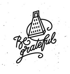 be grateful kitchen quote typography print vector image vector image