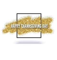 Happy thanksgiving day greeting card with gold vector image vector image