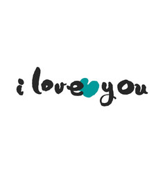 i love you hand written calligraphy vector image