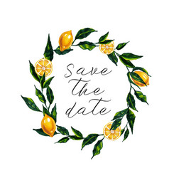 Save the date card with watercolor lemon wreath vector