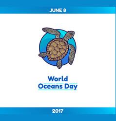 world oceans day june 8 marine turtle vector image