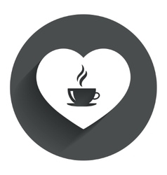 Love coffee icon hot coffee cup sign vector
