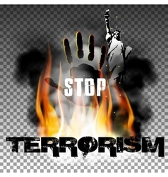 Stop terrorism hand in the fire smoke the statue vector