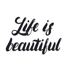 Life is beautiful hand lettering calligraphy vector