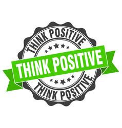 Think positive stamp sign seal vector