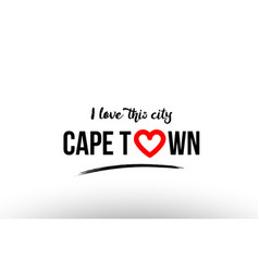 Cape town city name love heart visit tourism logo vector