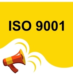 Megaphone with ISO 9001 announcement Flat style vector image vector image