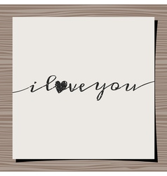 i love you vintage text design paper on wood vector image
