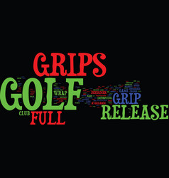 Golf grips and full release grips text background vector