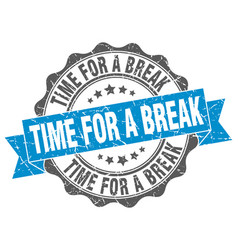 Time for a break stamp sign seal vector