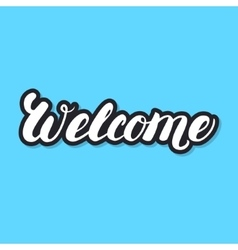 Welcome hand lettering white letters with black vector
