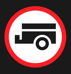 No trailers prohibited sign flat icon vector