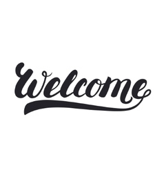Welcome hand lettering inspirational quote vector