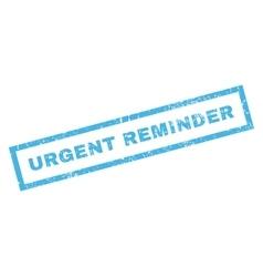 Urgent reminder rubber stamp vector