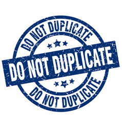 Do not duplicate blue round grunge stamp vector