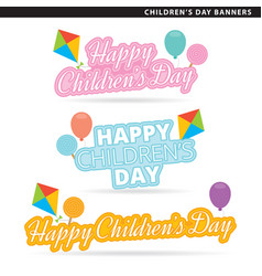 happy childrens day banners vector image vector image