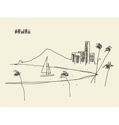 Sketch hawaiian seaside view drawn vector