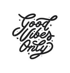 Good vibes only motivational typography vector