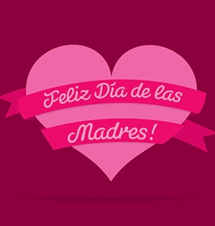 Spanish happy mothers day heart with ribbon card vector