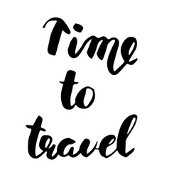 Time to travel hand drawn modern calligraphy vector
