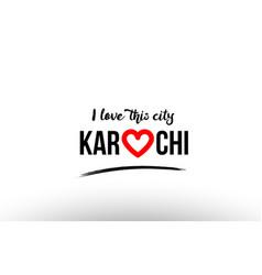 Karachi city name love heart visit tourism logo vector