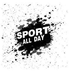 Sport all day black color paint background vector