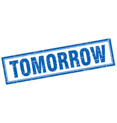 Tomorrow blue square grunge stamp on white vector