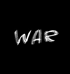 war ink hand drawn lettering modern dry brush vector image