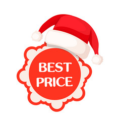 Best price round tag in red sign and santa hat vector
