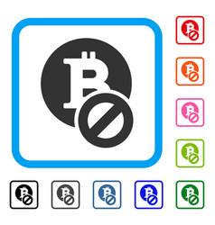 Forbidden bitcoin framed icon vector