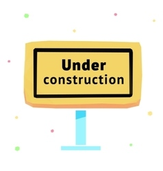 Sign under construction eps10 vector
