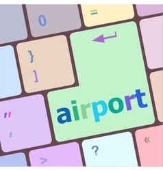 Airport on computer keyboard key enter button vector