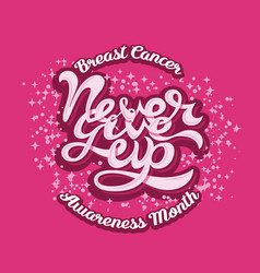 never give up breast cancer awareness month vector image