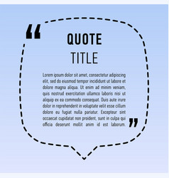 Speech bubble with quote text commas note vector