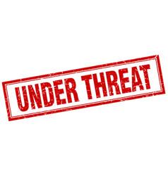 Under threat red square grunge stamp on white vector
