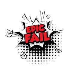 Comic text epic fail pop art bubble vector