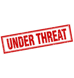 Under threat red square grunge stamp on white vector