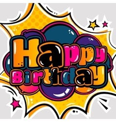 Birthday card in style comic book and balloons vector