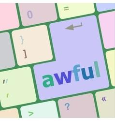 Awful word on keyboard key notebook computer vector