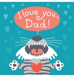 Card happy fathers day with funny tiger cub vector image