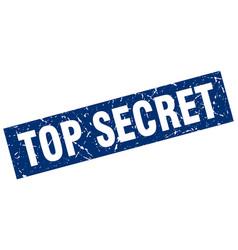 square grunge blue top secret stamp vector image